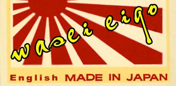 Wasei-Eigo : Tiếng Anh made-in-Japan(P1)