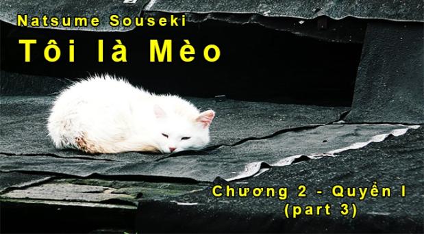 """""""Tôi là mèo"""" – Chương 2 (part3)"""