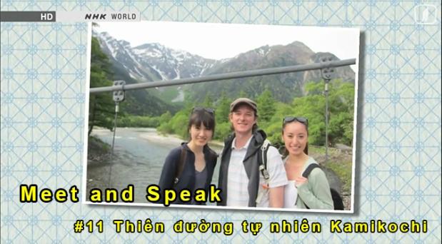 Meet and Speak tập 11: Thiên đường tự nhiênKamikochi