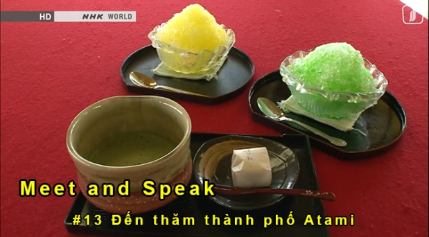 Meet and Speak tập 13: Thành phốAtami