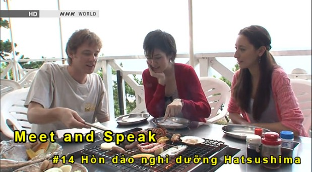 Meet and Speak tập 14: Đảo resort Hatsushima