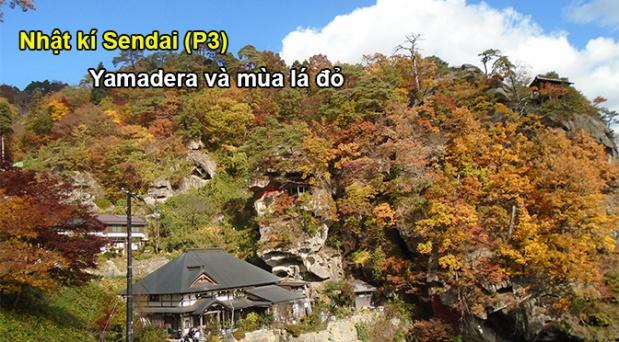 Nhật ký Sendai (P3): Yamadera và mùa láđỏ