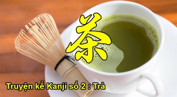 Truyện kể Kanji số 2:Trà