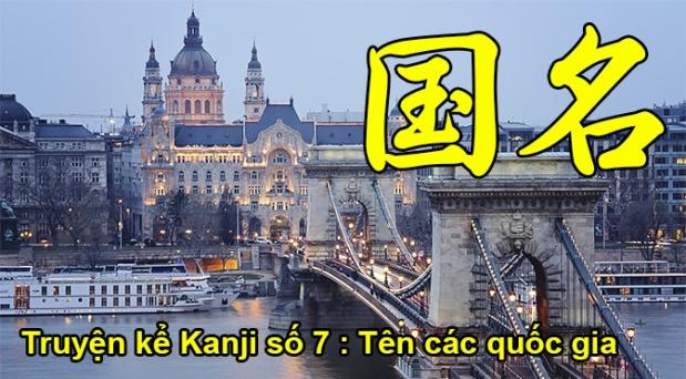 Truyện kể Kanji số 7: Tên các quốcgia