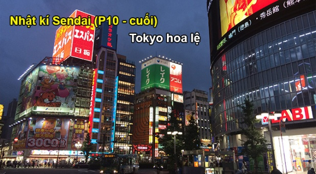 Nhật kí Sendai (P10): Tokyo hoalệ