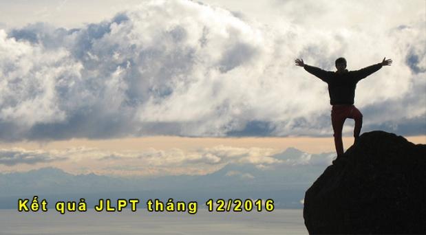 Kết quả thi JLPT kì tháng 12/2016 (đã có bảncứng)