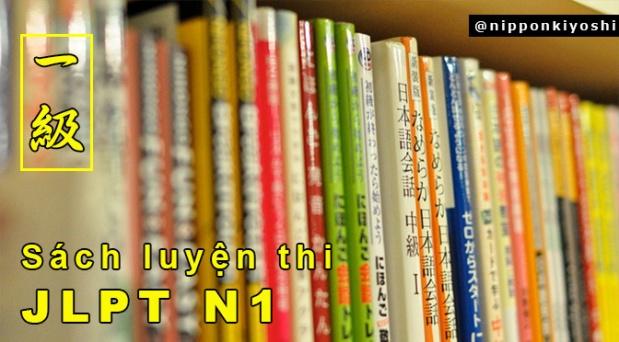 Tự luyện thi JLPT N1: Sách luyện thi (có linkdownload)