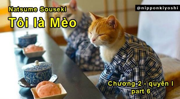 """""""Tôi là mèo"""" – Chương 2 (part6)"""