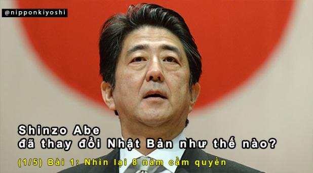 Shinzo Abe đã thay đổi Nhật Bản như thế nào? (Bài 1/5) | Nhìn lại 8năm