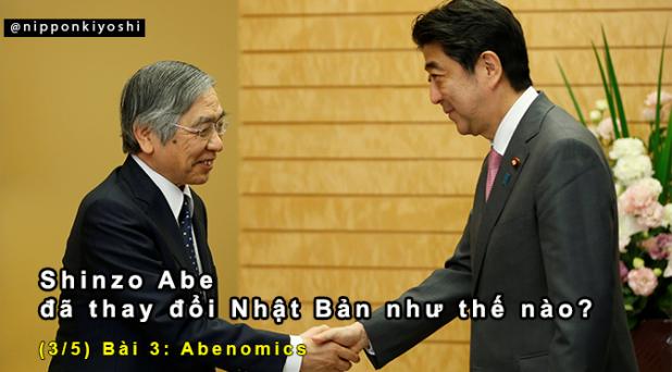 Shinzo Abe đã thay đổi Nhật Bản như thế nào? (Bài 3/5) |Abenomics