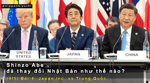 Shinzo Abe đã thay đổi Nhật Bản như thế nào? (Bài 4/5) | Japan Inc. vs TrungQuốc