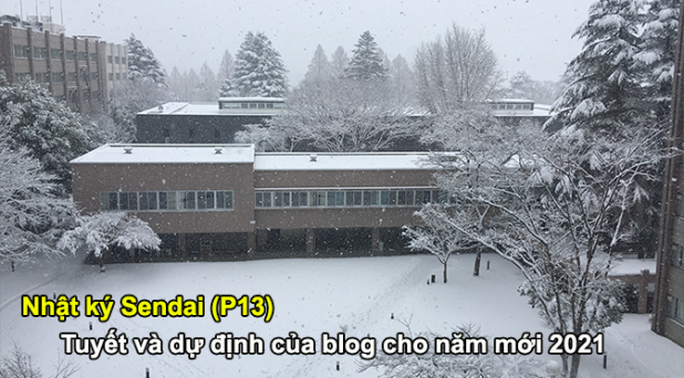 Nhật ký Sendai (P13): Tuyết và dự định của blog cho nămmới